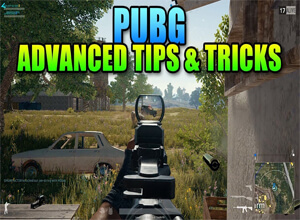 Top Three PUBG Advanced Tips